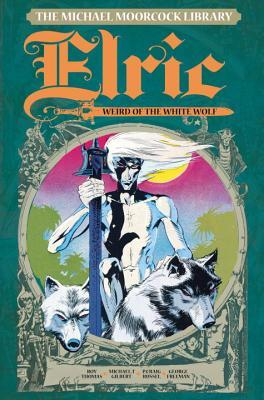The Michael Moorcock Library - Elric Volume 4: The Weird of the White Wolf