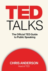 TED Talks: The Official TED Guide to Public Speaking Book