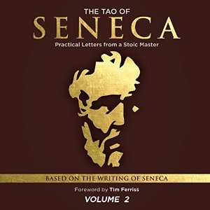 The Tao of Seneca: Practical Letters from a Stoic Master, Volume 2
