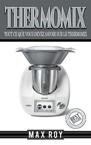 Thermomix: Tout Ce Que Vous Devez Savoir Sur Le Thermomix