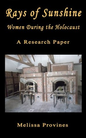 Rays of Sunshine: Women During the Holocaust