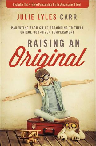 Raising an Original by Julie Lyles  Carr
