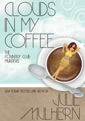 Clouds in My Coffee (The Country Club Murders #3) Pdf Book