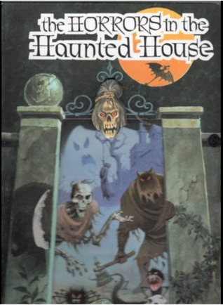 The Horrors in the Haunted House