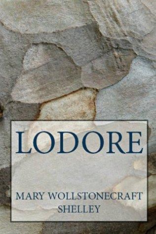 Lodore & Falkner; A Novel (Mary Shelley Literary Classics Book 6)
