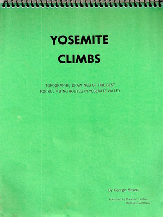 Yosemite Climbs: Topographic Drawings of the Best Rockclimbing Routes in Yosemite Valley