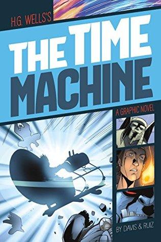 The Time Machine (Graphic Revolve: Common Core Editions)