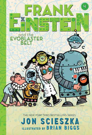 Frank Einstein and the EvoBlaster Belt (Frank Einstein #4)