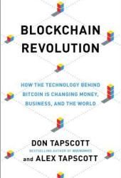 Blockchain Revolution: How the Technology Behind Bitcoin Is Changing Money, Business, and the World Book Pdf