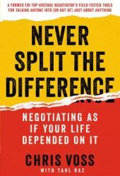 Never Split the Difference: Negotiating As If Your Life Depended On It Book