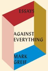 Against Everything: Essays Book Pdf