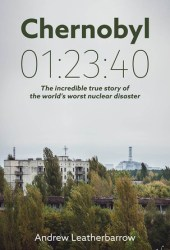 Chernobyl 01:23:40: The Incredible True Story of the World's Worst Nuclear Disaster Book Pdf
