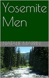 Yosemite Men by Natalie Marrin