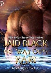 No Way Out: Kari (Trek Mi Q'an, #8) Pdf Book
