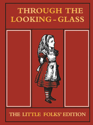 Through the Looking Glass: The Little Folks' Edition