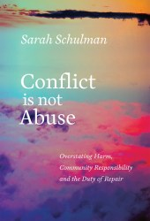 Conflict Is Not Abuse: Overstating Harm, Community Responsibility, and the Duty of Repair Book Pdf