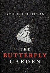 The Butterfly Garden (The Collector #1) Book