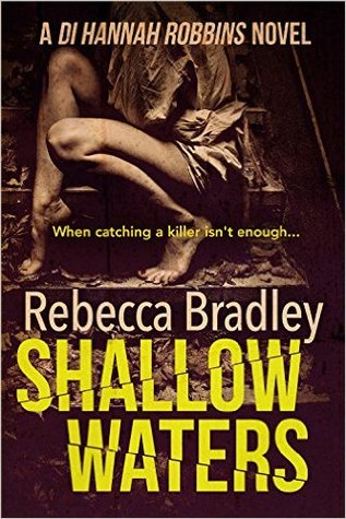 Shallow Waters (di Hannah Robbins, #1) By Rebecca Bradley