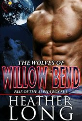 Rise of the Alpha: Wolves of Willow Bend Books 1-3 Book Pdf
