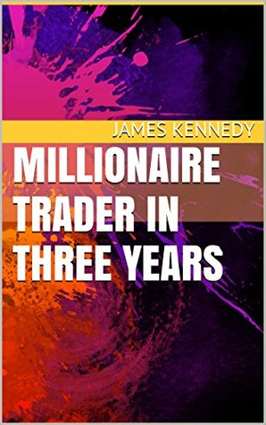 Millionaire Trader In Three Years