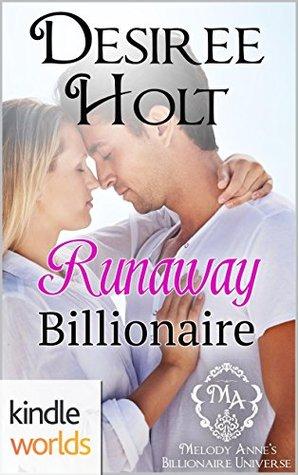 Runaway Billionaire (Melody Anne's Billionaire Universe)