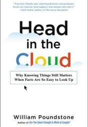 Head in the Cloud: Why Knowing Things Still Matters When Facts Are So Easy to Look Up Pdf Book