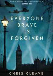 Everyone Brave is Forgiven Pdf Book