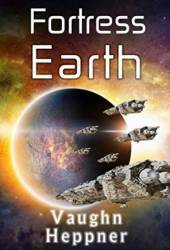 Fortress Earth (Extinction Wars #4)