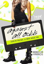1984: Against All Odds (Love in the 80s #5) Pdf Book