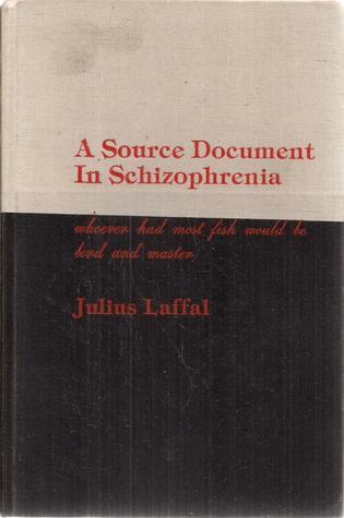 A Source Document In Schizophrenia: Whoever Had Most Fish Would Be Lord And Master Book Pdf ePub