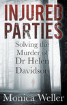 Injured Parties: Solving the Murder of Dr Helen Davidson