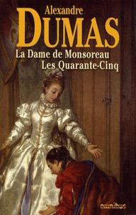 La Dame de Monsoreau / Les Quarante-Cinq
