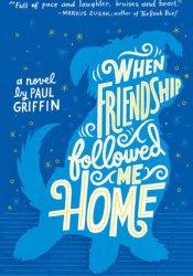 When Friendship Followed Me Home Pdf Book