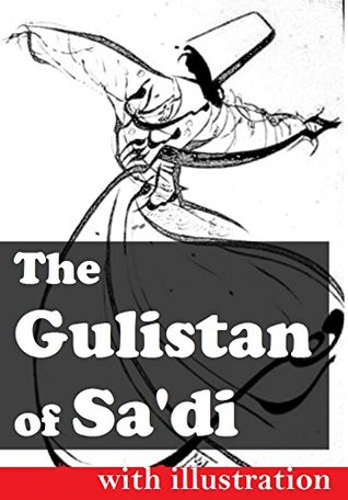 The Gulistan of Sa'di: with illustration