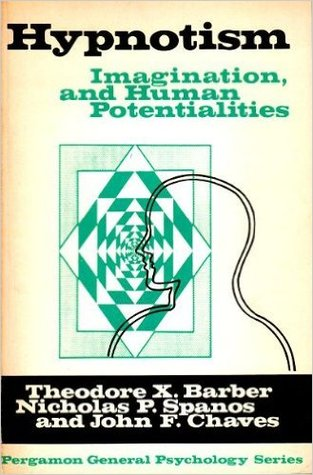 Hypnosis, Imagination, and Human Potentialities