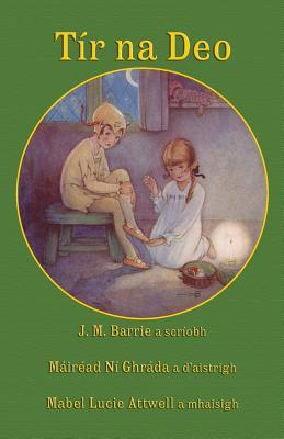Tir Na Deo: J. M. Barrie's Peter Pan and Wendy in Irish