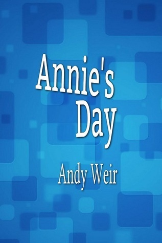 Image result for annie's day by andy weir
