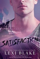 Satisfaction (Lawless, #2)