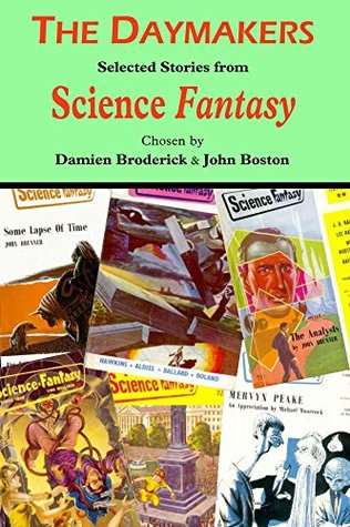 The Daymakers: Selected Stories from Science Fantasy (The Science Fantasy Collection Book 1)