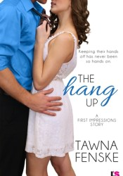 The Hang Up (First Impressions, #2) Pdf Book