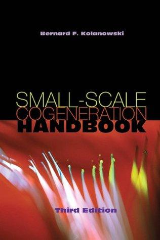 SMALL-SCALE COGENERATION HANDBOOK, 3rd Edition