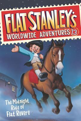 The Midnight Ride of Flat Revere (Flat Stanley's Worldwide Adventures, #13)