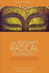 The Buddha's Radical Psychology: Explorations Pdf Book