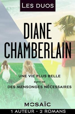 Bundle Fete Des Meres - Diane Chamberlain: Des Mensonges Necessaires - Une Vie Plus Belle