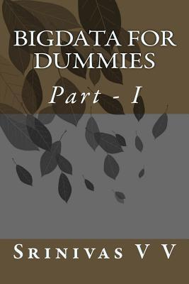 Bigdata for Dummies: Part - I