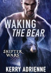 Waking the Bear (Shifter Wars, #1) Pdf Book
