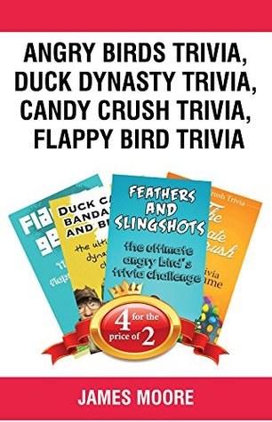 Book Bundle Package : Angry Birds Trivia + Duck Dynasty Trivia + Candy Crush Trivia + Flappy Bird Trivia