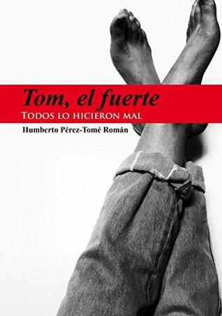 TOM, EL FUERTE: Todos lo hicieron mal