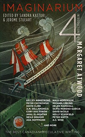 Imaginarium 4: The Best Canadian Speculative Writing (The Imaginarium Series)