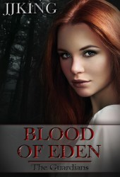 Blood of Eden (The Guardians #1)